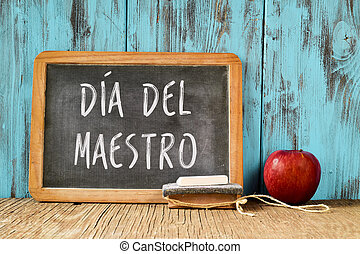 dia del maestro, teachers day in Spanish - a chalkboard with...
