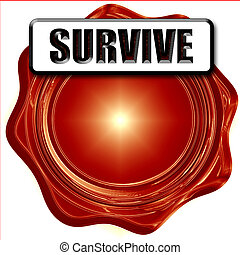 Survive or die - survive or die sign with some soft flowing...