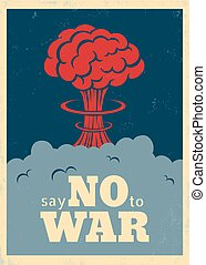 Say no to war - Vector vintage poster Say no to war