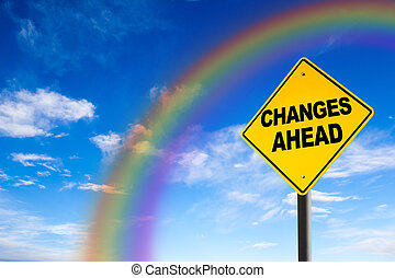 Changes Ahead Sign With Rainbow Background - Changes Ahead...