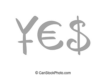 currency symbols (for Yen, Euro and US Dollar) forming a word YES. Concept of successful financial deal, transaction or agreement. Isolated