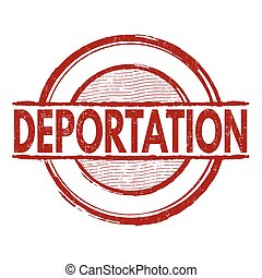 Deportation stamp - Deportation grunge rubber stamp on white...