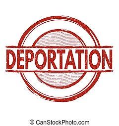 Deportation stamp - Deportation grunge rubber stamp on white...