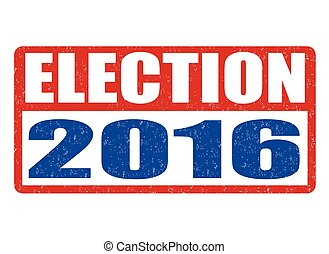 Election 2016 stamp - Election 2016 grunge rubber stamp on...