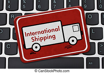 International Shipping Sign, A red hanging sign with text...