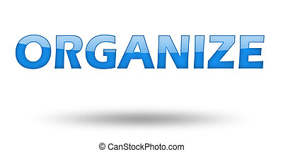 Word ORGANIZE with blue letters and shadow Illustration,...