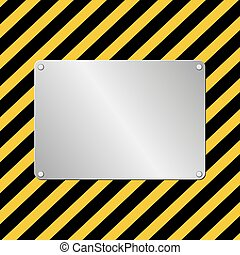 hazard background with metal plaque