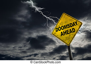 Doomsday Ahead Sign With Stormy Background - Doomsday sign...
