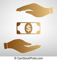 Bank Note dollar sign. Save or protect symbol by hands....