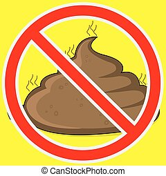 Warning sign Stop feces - Warning sign stop feces, vector...