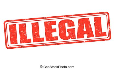 Illegal stamp - Illegal grunge rubber stamp on white...