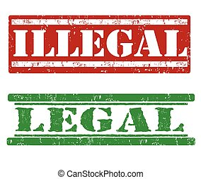 Illegal and legal stamps - Illegal and legal grunge rubber...