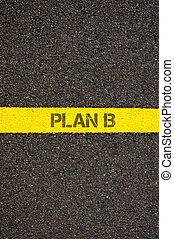 Road marking yellow line with words PLAN B - Road marking...