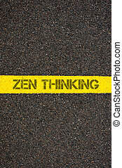 Road marking yellow line with words ZEN THINKING - Road...