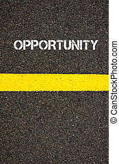 Road marking yellow line with word OPPORTUNITY - Road...