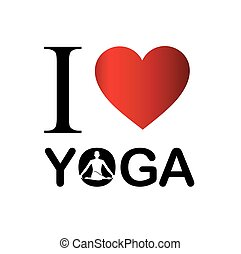I love yoga and meditation