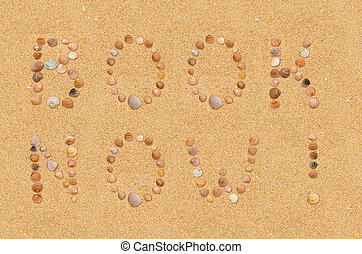 Book now wording on the beach - Call to book a beach holiday...