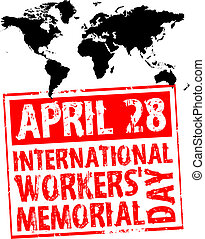april 28 - international workers\\\' memorial day