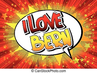 I Love Bern - Comic book style word on comic book abstract...