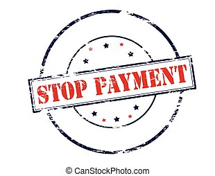 Stop payment - Rubber stamp with text stop payment inside,...