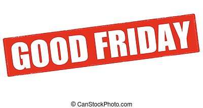Good Friday - Rubber stamp with text good Friday inside,...