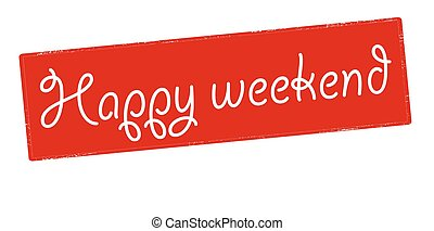 Happy weekend - Rubber stamp with text happy weekend inside,...