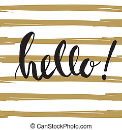 Ink painted word Hello Lettering on striped background Dry...