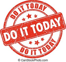 Do it today motivational stamp isolated on white background