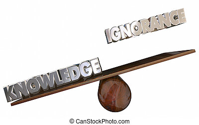 Knowledge Vs Ignorance 3d Words See Saw Education