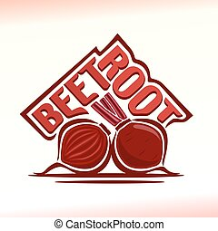 Beetroot - Vector illustration on the theme of the logo for...