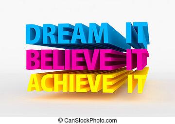 Motivational messages - dream it, believe it, achieve it