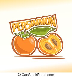 Persimmon - Vector illustration on the theme of the logo for...