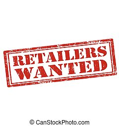 Retailers Wanted-stamp - Grunge rubber stamp with text...