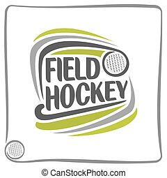 Field hockey theme - Abstract image on the field hockey...