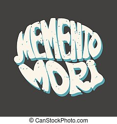 Memento Mori. Latin proverb. Hand lettering. Retro style....