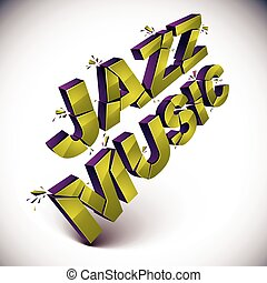 Dimensional shattered vector jazz music word, contemporary...