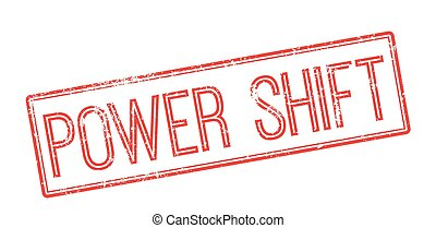 Power Shift red rubber stamp on white Print, impress,...