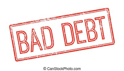 Bad debt red rubber stamp on white Print, impress, overprint...