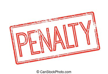 Penalty red rubber stamp on white. Print, impress,...