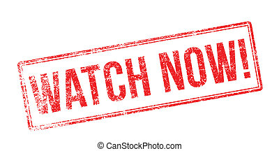 Watch Now! Red rubber stamp on white. Print, impress,...