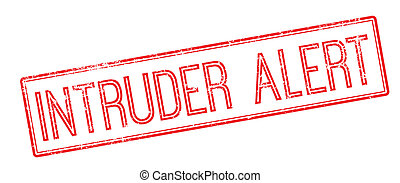 Intruder Alert red rubber stamp on white Print, impress,...