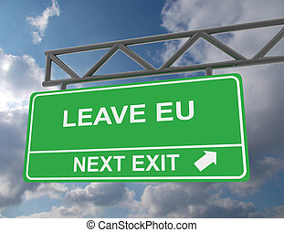 Green overhead road sign with a Leave EU