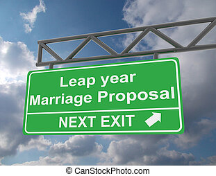 Green overhead road sign with a Leap Year Marriage Proposal