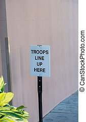 Troops Line up Here - Sign for Troops Line up Here