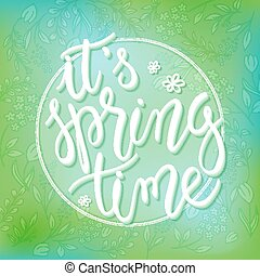 vector illustration of spring time greetings hand lettering badge with floral brunches on blur background. Can be used as spring gift card or poster