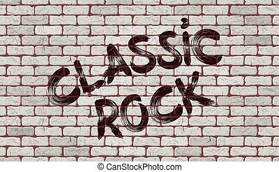 Inscription classic rock on the wall of white brick