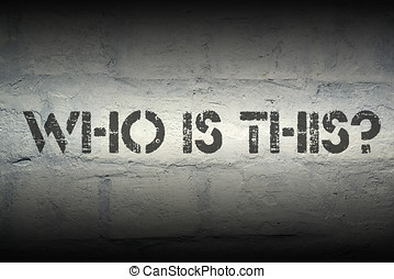 who is this gr - who is this question stencil print on the...
