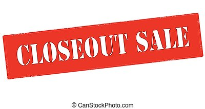 Closeout sale - Rubber stamp with text closeout sale inside,...