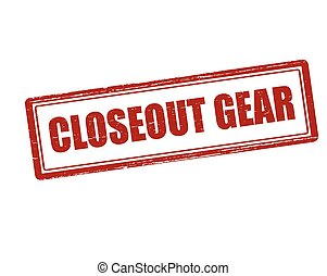 Closeout gear - Rubber stamp with text closeout gear inside,...