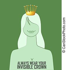 Quote Always wear your invisible crown Vector illustration
